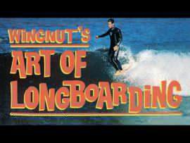 Wingnut's Art of Longboarding